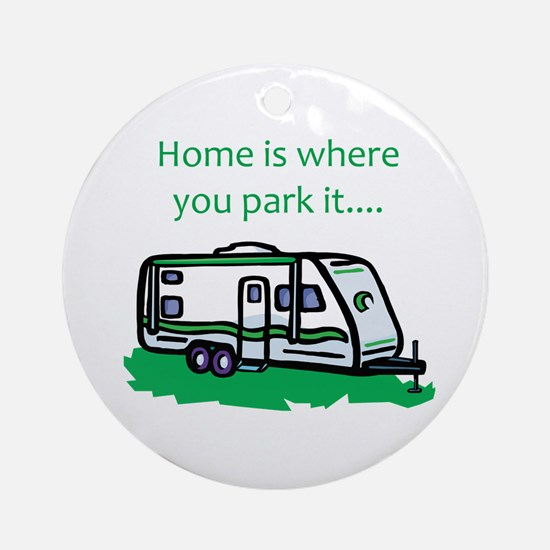 Home is where you park it Ornament (Round)