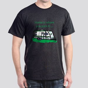 Home is where you park it Dark T-Shirt