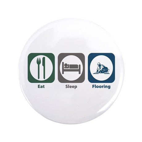 "Eat Sleep Flooring 3.5"" Button (100 pack)"