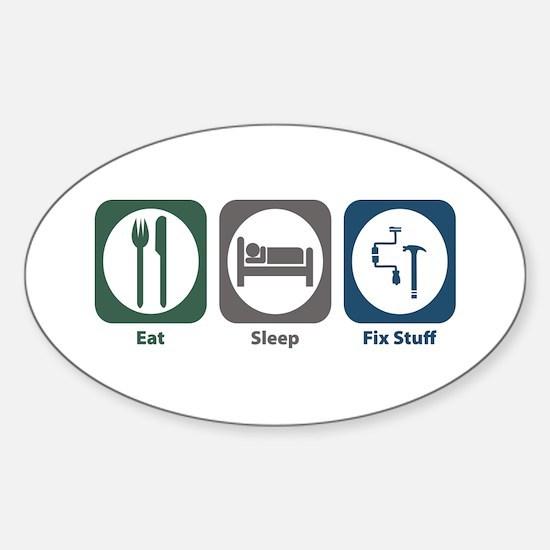 Eat Sleep Fix Stuff Oval Decal