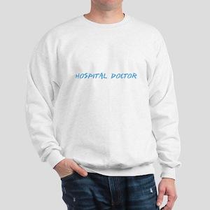 Hospital Doctor Profession Design Sweatshirt