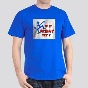 FRIDAY YET? Dark T-Shirt