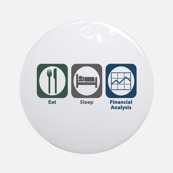 Eat Sleep Financial Analysis Ornament (Round)
