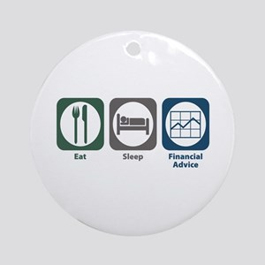 Eat Sleep Financial Advice Ornament (Round)