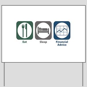 Eat Sleep Financial Advice Yard Sign