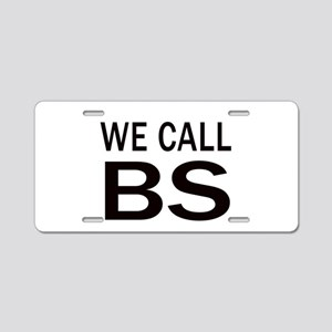 We Call BS Aluminum License Plate