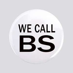 "We Call BS 3.5"" Button"