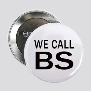 """We Call BS 2.25"""" Button (10 pack)"""