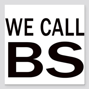 "We Call BS Square Car Magnet 3"" x 3"""