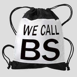 We Call BS Drawstring Bag