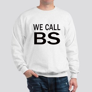 We Call BS Sweatshirt