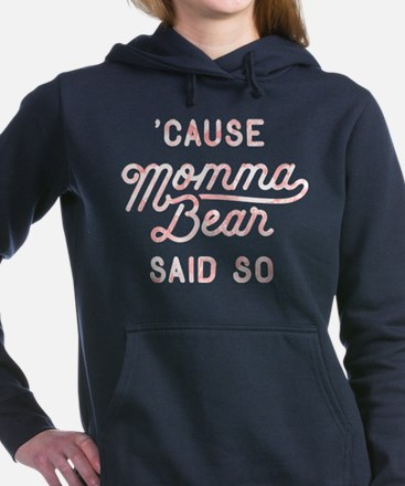 Cause Momma Bear Said So Women's Hooded Sweatshirt