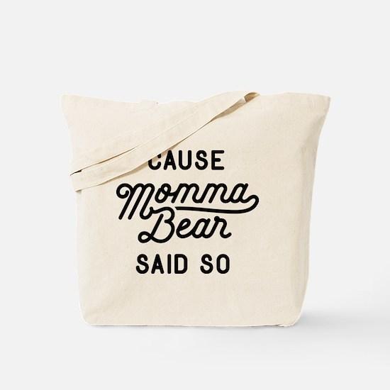 Cause Momma Bear Said So Tote Bag