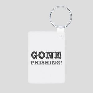 GONE PHISHING! Keychains