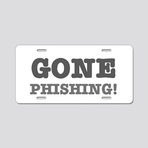 GONE PHISHING! Aluminum License Plate