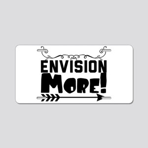 Envision More! Aluminum License Plate