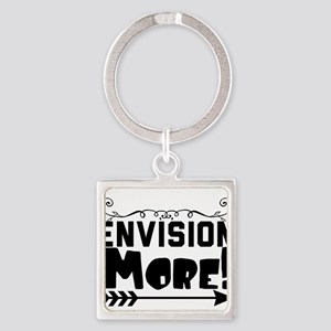 Envision More! Keychains