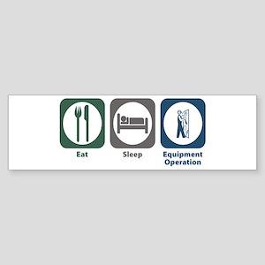 Eat Sleep Equipment Operation Bumper Sticker
