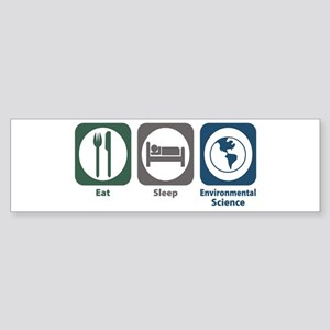 Eat Sleep Environmental Science Bumper Sticker