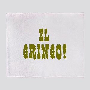 EL GRINGO! Throw Blanket