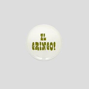 EL GRINGO! Mini Button