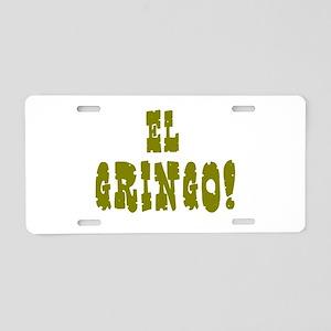 EL GRINGO! Aluminum License Plate