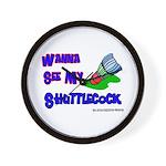 Wanna See my ShuttleCock Badm Wall Clock