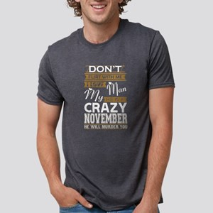 Dont Flirt With Me Love My Man He Crazy No T-Shirt