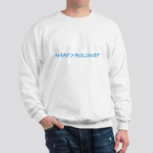 Martyrologist Profession Design Sweatshirt