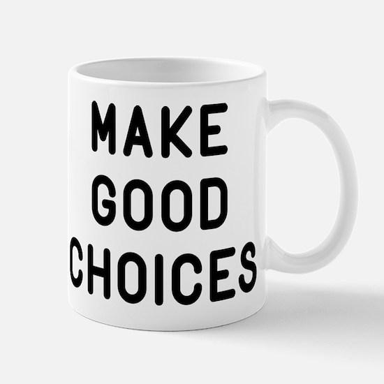 Make Good Choices Mug