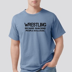 Wrestling because smacking people is illeg T-Shirt