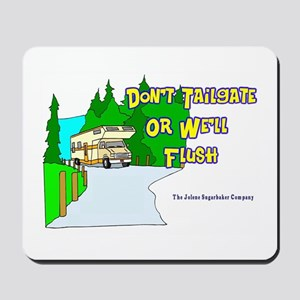 Don't Tailgate or We'll Flush Mousepad