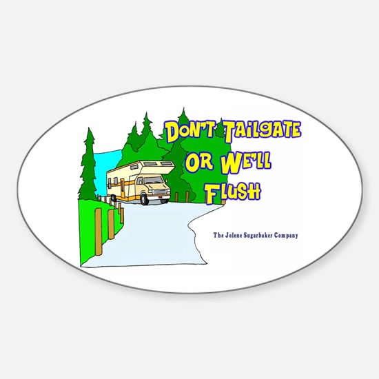 Don't Tailgate or We'll Flush Oval Decal
