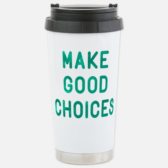 Make Good Choices Stainless Steel Travel Mug