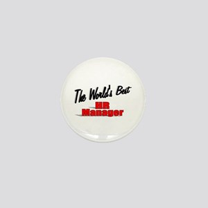 """""""The World's Best HR Manager"""" Mini Button"""