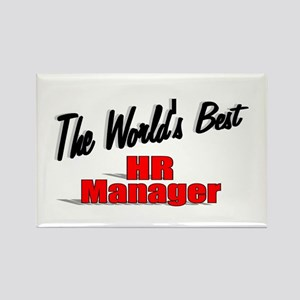 """""""The World's Best HR Manager"""" Rectangle Magnet"""