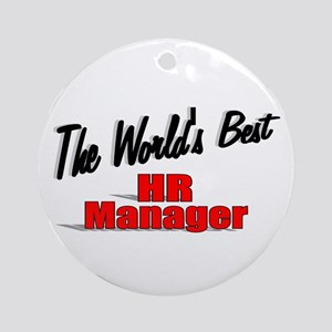 """""""The World's Best HR Manager"""" Ornament (Round)"""