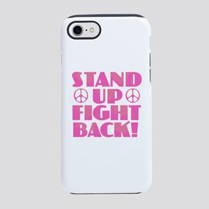 Stand Up Fight Back iPhone 8/7 Tough Case
