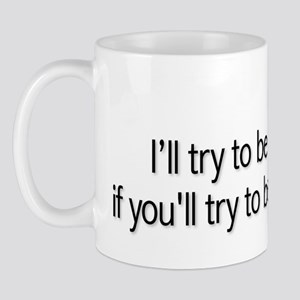 I'LL TRY TO BE NICE Mug