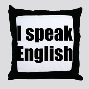 I speak English Throw Pillow