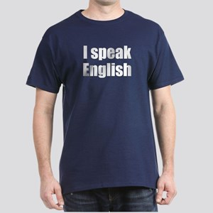 I speak English Dark T-Shirt