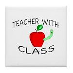 """""""TEACHER WITH CLASS"""" Tile Coaster"""