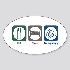 Eat Sleep Embryology Oval Sticker