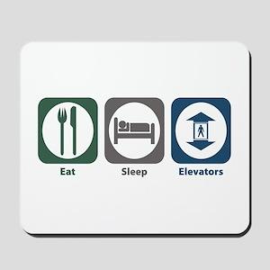 Eat Sleep Elevators Mousepad