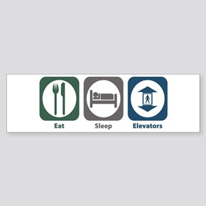 Eat Sleep Elevators Bumper Sticker