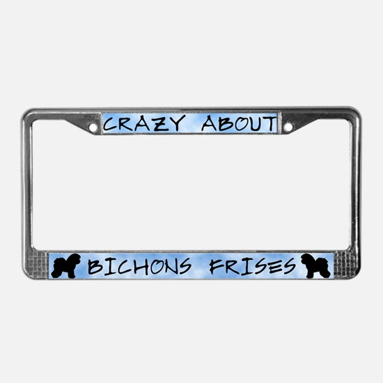 Crazy About Bichons Frises License Plate Frame