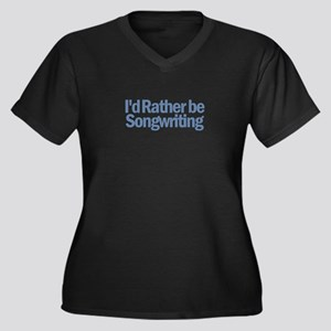 I'd Rather be Songwriting Women's Plus Size V-Neck