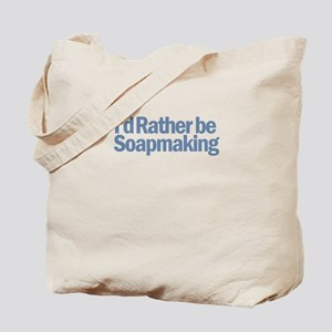 I'd Rather be Soapmaking Tote Bag