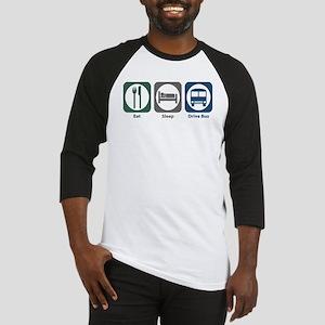 Eat Sleep Drive Bus Baseball Jersey