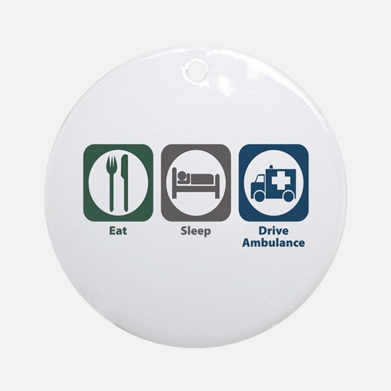 Eat Sleep Drive Ambulance Ornament (Round)